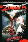 La locandina di Zombi 5 - Killing Birds