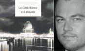 Leonardo DiCaprio serial killer nella 'Città Bianca'