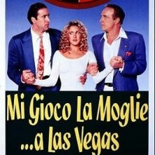 La locandina di Mi gioco la moglie... a Las Vegas