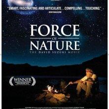 La locandina di Force of Nature: The David Suzuki Movie