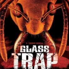 La locandina di Glass trap - Formiche assassine