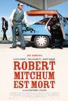 La locandina di Robert Mitchum est mort