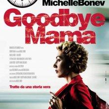 La locandina italiana di Goodbye Mama