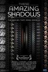 La locandina di These Amazing Shadows