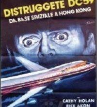 La locandina di Distruggete DC 59, da base spaziale a Hong Kong