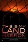 La locandina di This is my Land... Hebron
