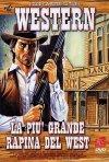 La locandina di La più grande rapina nel West