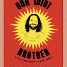 La locandina di Our Idiot Brother
