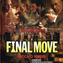 La locandina di Final Move - Gioca o muori