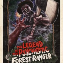La locandina di The Legend of the Psychotic Forest Ranger
