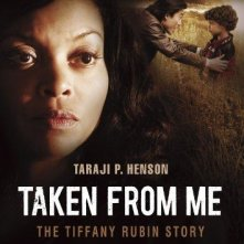 La locandina di Taken from Me: The Tiffany Rubin Story