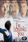 La locandina di I'm Losing You