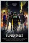La locandina di Superheroes