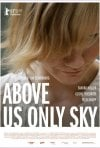 La locandina di Above Us Only Sky