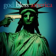 La locandina di God Bless America