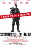 I Want to Be a Soldier: la locandina italiana