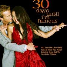 La locandina di 30 Days Until I'm Famous