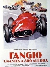 La locandina di Fangio - Una vita a 300 all'ora