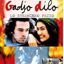 Gadjo dilo - lo straniero pazzo: la locandina del film