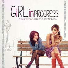 Girl in Progress: la locandina del film