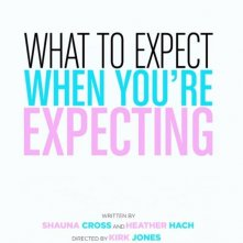 What to Expect When You're Expecting: la prima locandina del film