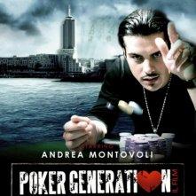 Poker Generation: la locandina del film con Andrea Montovoli