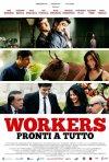 Workers - Pronti a tutto: la locandina del film
