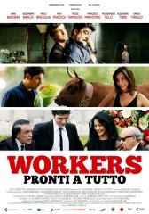 Workers – Pronti a tutto in streaming & download