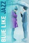 Blue Like Jazz: la locandina del film