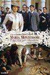 Maria Montessori - Una vita per i bambini: la locandina del film
