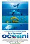 La vita negli oceani: la locandina italiana del film
