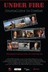Under Fire: Journalists In Combat: la locandina del film