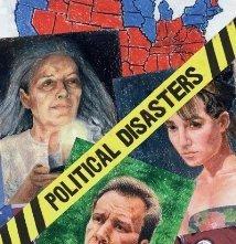 Political Disasters: la locandina del film