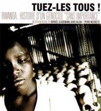 Tuez-les tous! Rwanda: histoire d'un génocide sans importance: la locandina del film