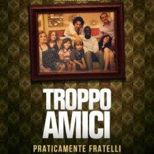 Troppo amici: la locandina italiana del film