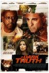 A Dark Truth: la locandina del film