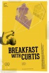 Breakfast with Curtis: la locandina del film