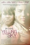 Yelling to the Sky: la locandina del film