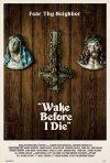 Wake Before I Die: la locandina del film