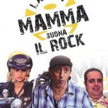 La mia mamma suona il rock: ecco la locandina
