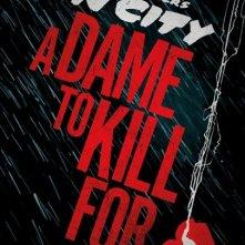 Sin City - Una donna per cui uccidere: il teaser poster