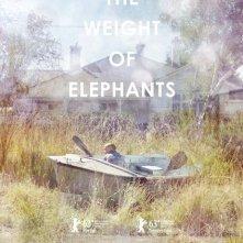 The Weight of Elephants: la locandina del film
