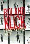 Roland Klick: The Heart Is a Hungry Hunter: la locandina del film