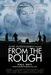 From the Rough: la locandina del film