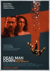 Dead Man Down – Il sapore della vendetta in streaming & download