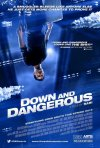 Down and Dangerous: la locandina del film