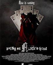 La locandina di Bring me Alice's Head