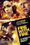 Fire with Fire: il poster italiano del film