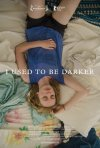 I Used to Be Darker: la locandina del film