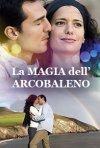La magia dell\'arcobaleno: la locandina del film